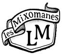 LES MIXOMANES